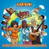 Waka Waka – die schönsten Kinderlieder aus der ganzen Welt